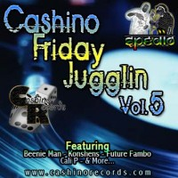 Cashino Sound - Friday Jugglin Vol. 5