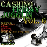 Cashino Sound - Friday Jugglin Vol. 6
