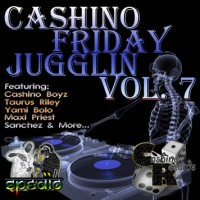 Cashino Sound - Friday Jugglin Vol. 7