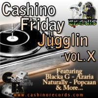 Cashino Sound - Friday Jugglin Vol. 10