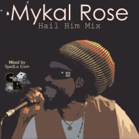 mykal_rose_hail_him_mix